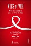 Alain Lafeuillade et Nicole Fau - Vies et VIH - Vivre au quotidien avec le virus du Sida.
