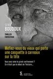 Serge Boudoux - Méfiez-vous du vieux qui porte une casquette à carreaux sur la tête.