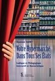 Damien Saint - Votre Hypermarché dans tous ses états.