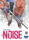 Noise. Tome 02 / Tetsuya Tsutsui | Tsutsui, Tetsuya. Auteur