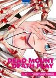 Ryohgo Narita et Shinta Fujimoto - Dead Mount Death Play Tome 1 : .