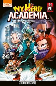 Kohei Horikoshi - My Hero Academia Tome 20 : La fête de Yuei commence !.