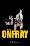 Michel Onfray - Zéro de conduite - Carnets d'après campagne.