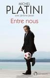 Michel Platini - Entre nous.
