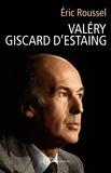 Eric Roussel - Valéry Giscard d'Estaing.