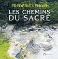 Frédéric Lenoir - Les chemins du sacré.