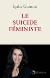 Lydia Guirous - Le Suicide féministe.