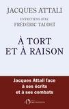 Jacques Attali et Frédéric Taddeï - A tort et à raison.