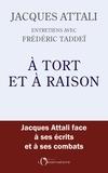 Jacques Attali - À tort et à raison.