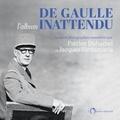 Patrice Duhamel et Jacques Santamaria - De Gaulle l'album inattendu.