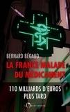 Bernard Bégaud - La France malade du médicament - 110 milliards d'euros plus tard.