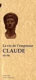 Suétone et  Tacite - La vie de l'empereur Claude (41-54) - Suivi des Tables claudiennes.