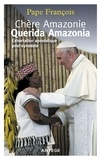 François - Chère Amazonie - Querida Amazonia - Exhortation apostolique post-synodale.