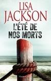 L'Été de nos morts / Lisa Jackson | Jackson, Lisa (1952-....)