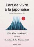 Erin Niimi Longhurst - L'art de vivre à la japonaise - Ikigai, bain de forêt, wabi-sabi....