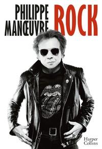 Philippe Manoeuvre - Rock - Roman autobiographique.