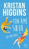 Ton âme soeur (ou presque) / Kristan Higgins | Higgins, Kristan (1965-....)
