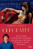 Alberto Angela - Cléopâtre - Sur les traces d'une femme d'exception par celui qui a fait aimer l'Histoire à 1 million de lecteurs.