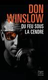 Don Winslow - Du feu sous la cendre.