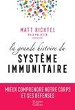 Matt Richtel - La grande histoire du système immunitaire.