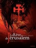 Lionel Marty et Philippe Thirault - Le Rêve de Jérusalem Tome 4 : Ecce homo.