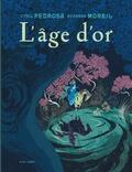 L' âge d'or. [Volume 1] / Cyril Pedrosa, Roxanne Moreil   Pedrosa, Cyril (1972-....). Auteur
