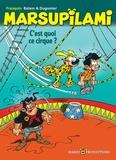 Marsupilami : C'est quoi ce cirque ? | Franquin, André (1924-1997). Auteur