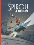 Flix - Le Spirou de...  : Spirou à Berlin.