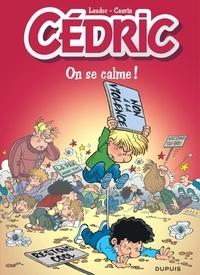 Laudec et Raoul Cauvin - Cédric Tome 19 : On se calme !.