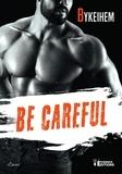Bykeihem - Be careful.