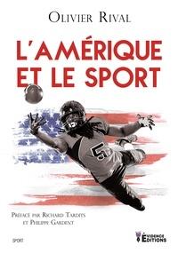 Olivier Rival - L'Amérique et le sport.