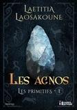 Laetitia Laosakoune - Les agnos - Les primitifs, T1.