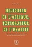 François-Xavier Fauvelle et Claude-Hélène Perrot - Yves Person - Historien de l'Afrique, explorateur de l'oralité.