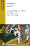 Harmony Dewez et Lucie Tryoen - Administrer par l'écrit au Moyen Age (XIIe-XVe siècle).