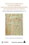 Didier Lett - Statut, écritures et pratiques sociales - Volume 3, Les statuts communaux des sociétés méditerranéennes de l'Occident (XIIe-XVe siècle).