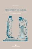 Nicolas Siron - Témoigner et convaincre - Le dispositif de vérité dans les discours judiciaires de l'Athènes classique.