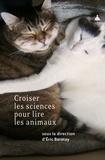 Eric Baratay - Croiser les sciences pour lire les animaux.