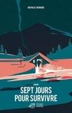 Sept jours pour survivre : roman / Nathalie Bernard | Bernard, Nathalie (1970-....)