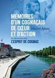 Michel Adam - Memoires d'un Cognaçais de coeur et d'action en alternance avec l'esprit de Cognac.