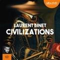 Laurent Binet - Civilizations - Suivi d'un entretien avec l'auteur.