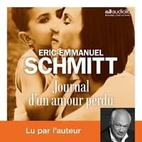 Eric-Emmanuel Schmitt - Journal d'un amour perdu.