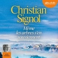Christian Signol - Même les arbres s'en souviennent.