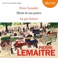 Pierre Lemaitre - Miroir de nos peines - Suivi d'un entretien inédit.