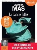 Victoria Mas - Le Bal des folles - Suivi d'un entretien avec l'autrice. 1 CD audio MP3