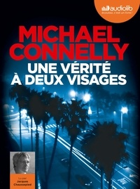Michael Connelly - Une vérité à deux visages. 1 CD audio MP3