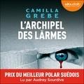 Camilla Grebe - L'Archipel des larmes - Livre audio 2 CD MP3.