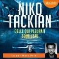 Niko Tackian - Celle qui pleurait sous l'eau - Livre audio 1 CD MP3.