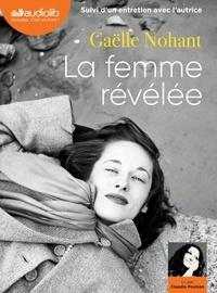 Gaëlle Nohant - La femme révélée - Suivi d'un entretien avec l'autrice. 1 CD audio MP3