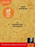 Joseph Incardona - La Soustraction des possibles. 2 CD audio MP3