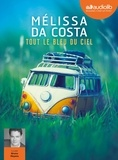 Mélissa Da Costa - Tout le bleu du ciel. 2 CD audio MP3